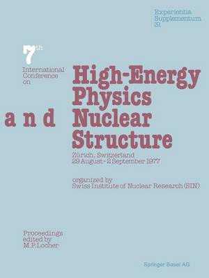 Seventh International Conference on High-Energy Physics and Nuclear Structure: Zurich, Switzerland, 29 August-2 September 1977 - Experientia Supplementum 31 (Paperback)