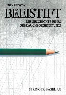 Der Bleistift: Die Geschichte Eines Gebrauchsgegenstands (Paperback)