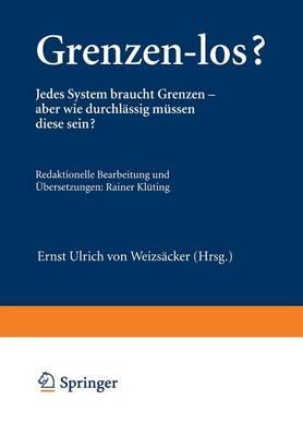Grenzen-Los?: Jedes System Braucht Grenzen -- Aber Wie Durchl ssig M ssen Diese Sein? - Wuppertal Texte (Paperback)