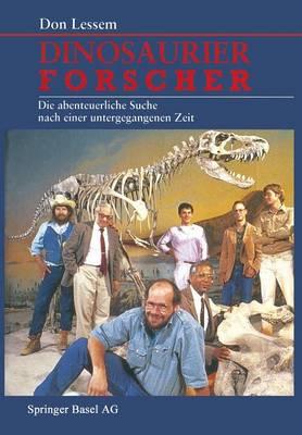 Dinosaurierforscher: Die Abenteuerliche Suche Nach Einer Untergegangenen Zeit (Paperback)