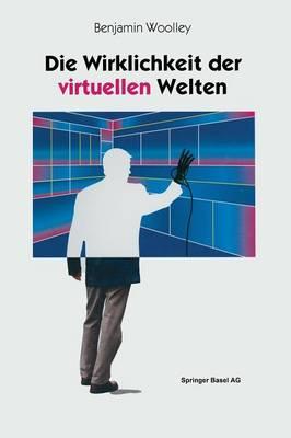 Die Wirklichkeit Der Virtuellen Welten: Aus Dem Englischen Von Gabriele Herbst (Paperback)