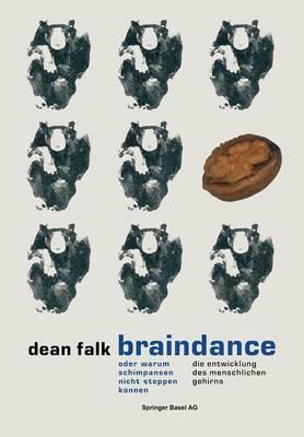 Braindance Oder Warum Schimpansen Nicht Steppen Konnen: Die Evolution Des Menschlichen Gehirns (Paperback)