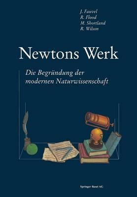Newtons Werk: Die Begrundung Der Modernen Naturwissenschaft (Paperback)