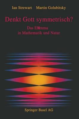 Denkt Gott Symmetrisch?: Das Ebenma in Mathematik Und Natur (Paperback)