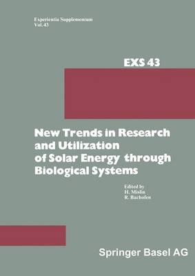 New Trends in Research and Utilization of Solar Energy through Biological Systems - Experientia Supplementum 43 (Paperback)