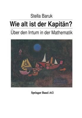 Wie Alt Ist Der Kapitan?: Uber Den Irrtum in Der Mathematik (Paperback)