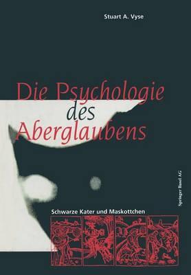Die Psychologie Des Aberglaubens: Schwarze Kater Und Maskottchen (Paperback)