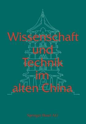 Wissenschaft Und Technik Im Alten China (Paperback)