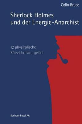 Sherlock Holmes Und Der Energie-Anarchist: 12 Physikalische R tsel Brillant Gel st (Paperback)