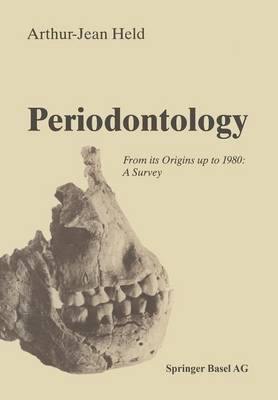 Periodontology: From its Origins up to 1980: A Survey (Paperback)