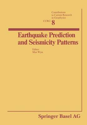 Earthquake Prediction and Seismicity Patterns - Contributions to Current Research in Geophysics
