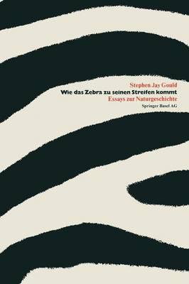 Wie Das Zebra Zu Seinen Streifen Kommt: Essays Zur Naturgeschichte (Paperback)