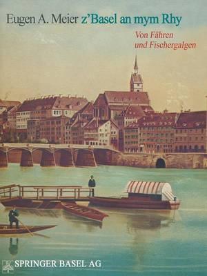 Z'Basel an Mym Rhy: Von Fahren Und Fischergalgen (Paperback)