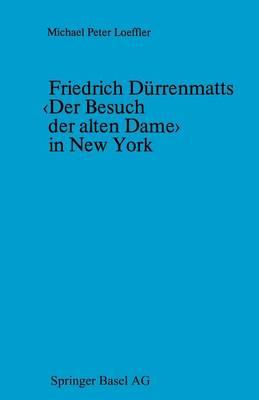 Friedrich D rrenmatts in New York: Ein Kapitel Aus Der Rezeptionsgeschichte Der Neueren Schweizer Dramatik (Paperback)
