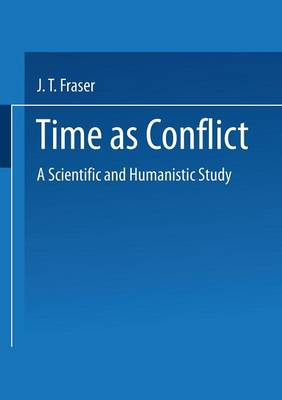 Time as Conflict: A Scientific and Humanistic Study - Wissenschaft und Kultur 35 (Paperback)