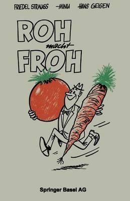 Roh Macht Froh: Ein Rohkost-Kochbuch (Paperback)