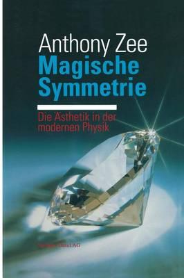 Magische Symmetrie: Die Asthetik in Der Modernen Physik (Paperback)