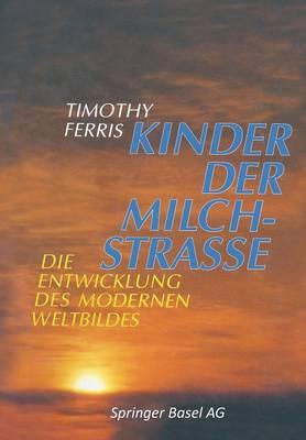 Kinder Der Milchstrasse: Die Entwicklung Des Modernen Weltbildes (Paperback)