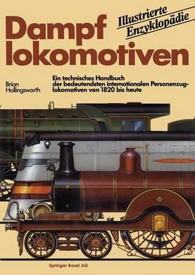 Dampflokomotiven: Ein Technisches Handbuch Der Bedeutendsten Internationalen Personenzuglokomotiven Von 1820 Bis Heute (Paperback)