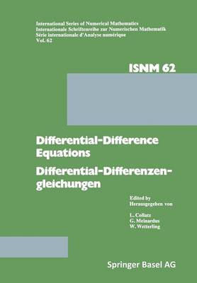 Differential-Difference Equations/Differential-Differenzengleichungen: Applications and Numerical Problems/Anwendungen und numerische Probleme - International Series of Numerical Mathematics 62 (Paperback)