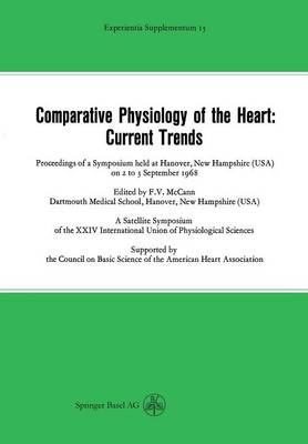 Comparative Physiology of the Heart: Current Trends: Proceedings of a Symposium held at Hanover, New Hampshire (USA) on 2 to 3 September 1968 - Experientia Supplementum (Paperback)