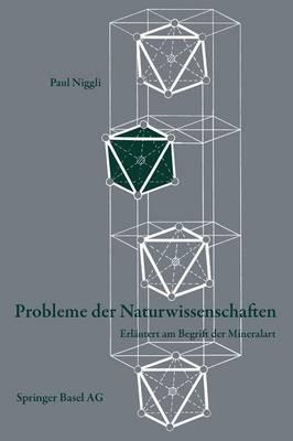 Probleme Der Naturwissenschaften: Erlautert Am Begriff Der Mineralart - Wissenschaft Und Kultur 5 (Paperback)