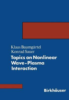Topics on Nonlinear Wave-Plasma Interaction (Paperback)