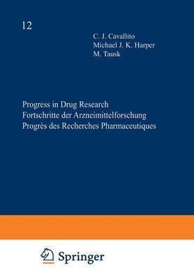 Progress in Drug Research / Fortschritte der Arzneimittelforschung / Progres des recherches pharmaceutiques - Progress in Drug Research 12 (Paperback)