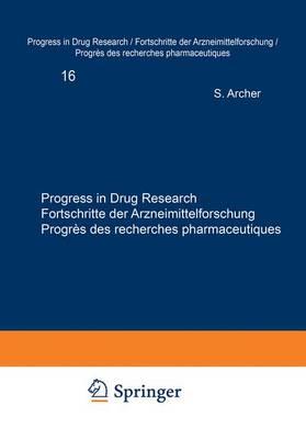 Progress in Drug Research / Fortschritte der Arzneimittelforschung / Progres des recherches pharmaceutiques - Progress in Drug Research 16 (Paperback)