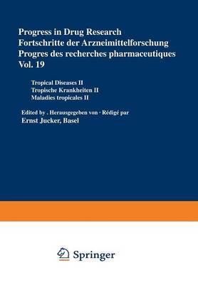 Progress in Drug Research / Fortschritte der Arzneimittelforschung / Progres des recherches pharmaceutiques: Tropical Diseases II / Tropische Krankheiten II / Maladies tropicales II - Progress in Drug Research 19 (Paperback)