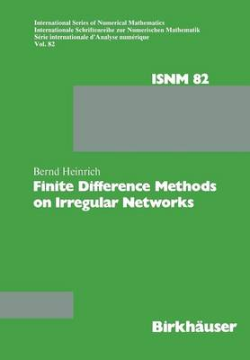 Finite Difference Methods on Irregular Networks - International Series of Numerical Mathematics 82 (Paperback)