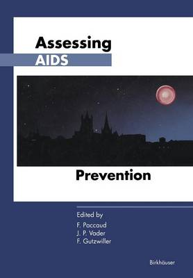 Assessing AIDS Prevention: Selected papers presented at the international conference held in Montreux (Switzerland), October 29-November 1, 1990 (Paperback)