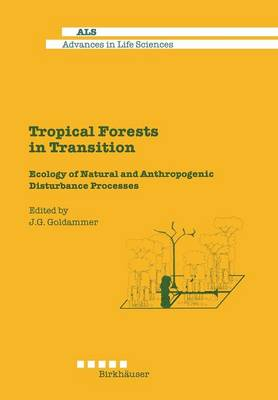 Tropical Forests in Transition: Ecology of Natural and Anthropogenic Disturbance Processes - Advances in Life Sciences (Paperback)