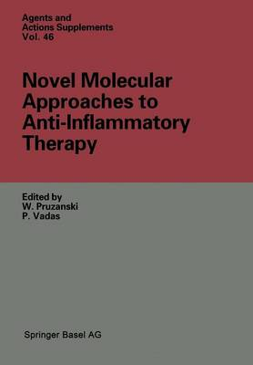 Novel Molecular Approaches to Anti-Inflammatory Therapy - Agents and Actions Supplements 46 (Paperback)