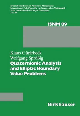 Quaternionic Analysis and Elliptic Boundary Value Problems - International Series of Numerical Mathematics 89 (Paperback)