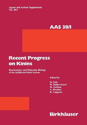 Recent Progress on Kinins: Biochemistry and Molecular Biology of the Kallikrein-Kinin System - Agents and Actions Supplements 38 (Paperback)