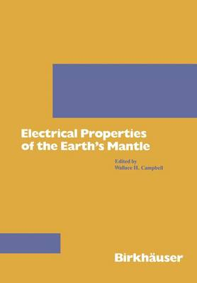Electrical Properties of the Earth's Mantle - Pageoph Topical Volumes (Paperback)