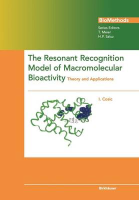 The Resonant Recognition Model of Macromolecular Bioactivity: Theory and Applications - Biomethods (Paperback)