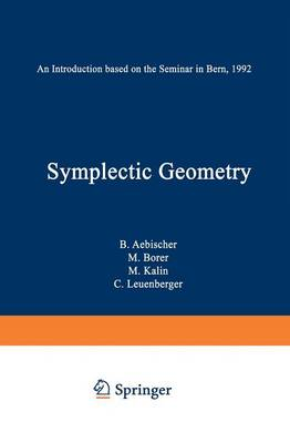 Symplectic Geometry: An Introduction based on the Seminar in Bern, 1992 - Progress in Mathematics 124 (Paperback)