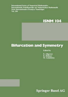 Bifurcation and Symmetry: Cross Influence between Mathematics and Applications - International Series of Numerical Mathematics 104 (Paperback)