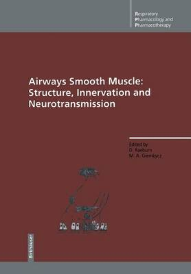 Airways Smooth Muscle: Structure, Innervation and Neurotransmission - Respiratory Pharmacology and Pharmacotherapy (Paperback)