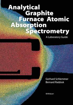 Analytical Graphite Furnace Atomic Absorption Spectrometry: A Laboratory Guide - Biomethods (Paperback)