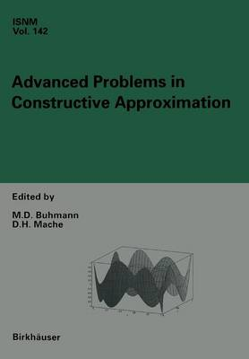 Advanced Problems in Constructive Approximation: 3rd International Dortmund Meeting on Approximation Theory (IDoMAT) 2001 - International Series of Numerical Mathematics 142 (Paperback)