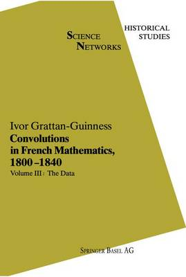 Convolutions in French Mathematics, 1800-1840: From the Calculus and Mechanics to Mathematical Analysis and Mathematical Physics - Science Networks. Historical Studies 2/3/4 (Paperback)