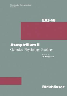 Azospirillum II: Genetics, Physiology, Ecology Second Workshop held at the University of Bayreuth, Germany September 6-7, 1983 - Experientia Supplementum 48 (Paperback)