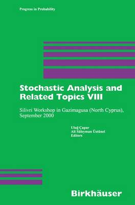 Stochastic Analysis and Related Topics VIII: Silivri Workshop in Gazimagusa (North Cyprus), September 2000 - Progress in Probability 53 (Paperback)