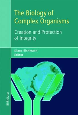 The Biology of Complex Organisms: Creation and Protection of Integrity (Paperback)