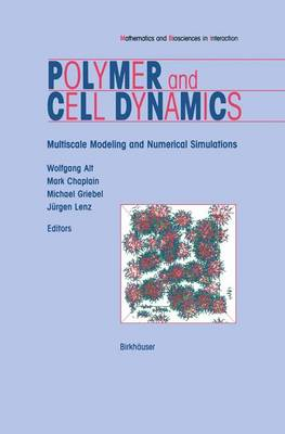 Polymer and Cell Dynamics: Multiscale Modelling and Numerical Simulations - Mathematics and Biosciences in Interaction (Paperback)