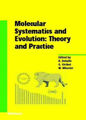 Molecular Systematics and Evolution: Theory and Practice - Experientia Supplementum 92 (Paperback)