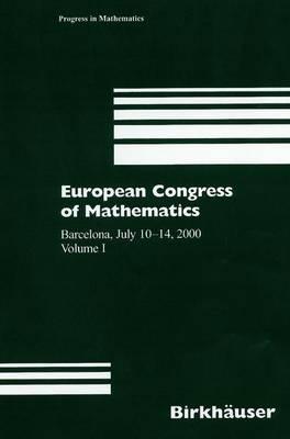 European Congress of Mathematics: Barcelona, July 10-14, 2000, Volume I - Progress in Mathematics 201 (Paperback)
